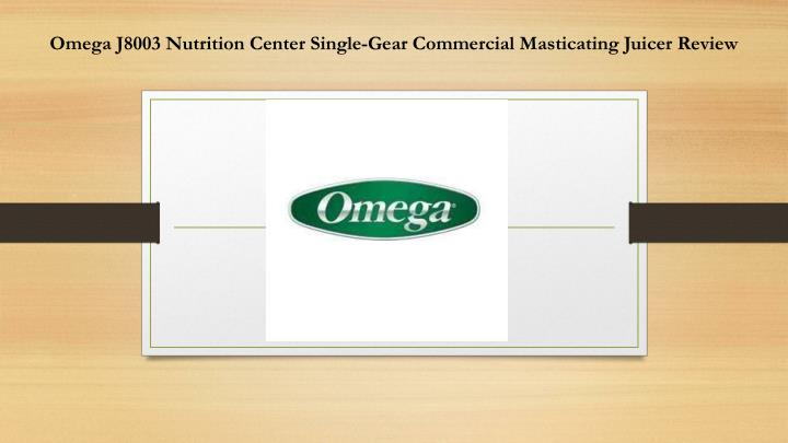 Omega J8003 Nutrition Center Single-Gear Commercial Masticating Juicer