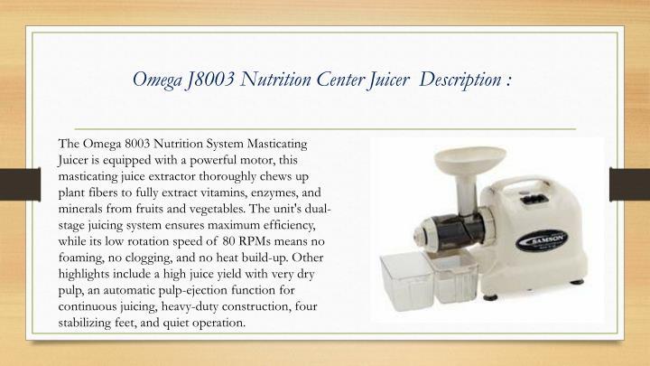 Omega J8003 Nutrition Center