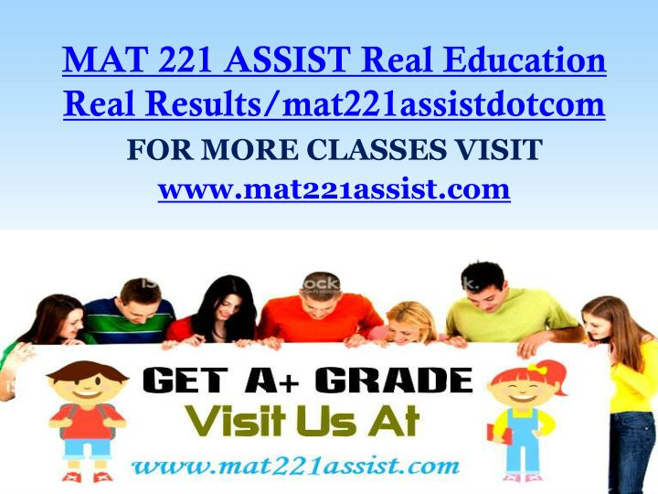 Mat 221 assist real education real results mat221assistdotcom