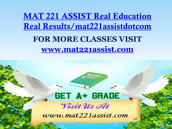 MAT 221 ASSIST Real Education Real Results/mat221assistdotcom