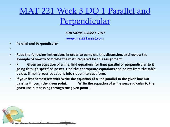 MAT 221 Week 3 DQ 1 Parallel and Perpendicular