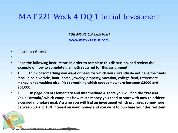 MAT 221 Week 4 DQ 1 Initial Investment