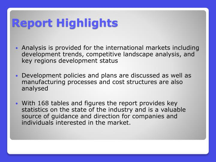 Analysis is provided for the international markets including development trends, competitive landscape analysis, and key regions development status
