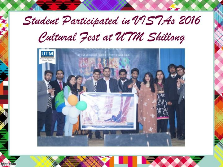 Student Participated in VISTAs 2016 Cultural Fest at UTM