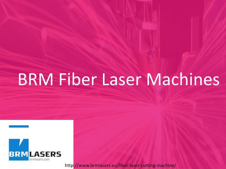 BRM Fiber Laser Machines