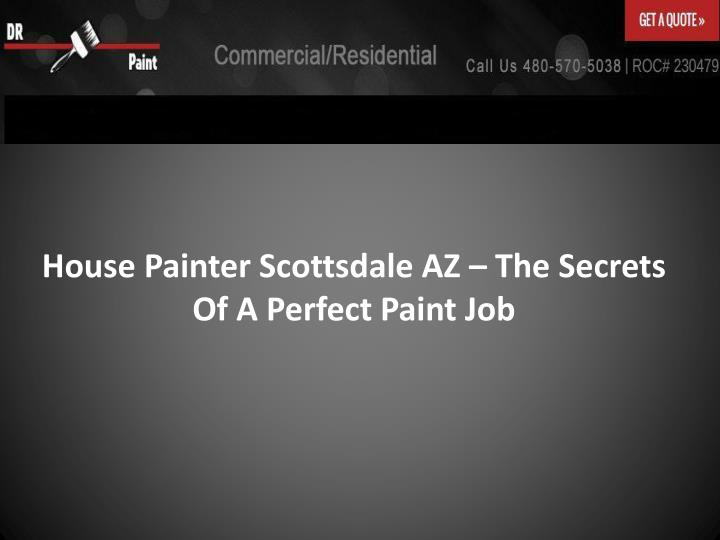 House painter scottsdale az the secrets of a perfect paint job