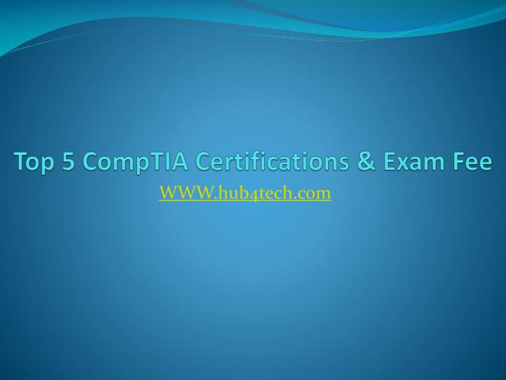 Top 5 comptia certifications exam fee