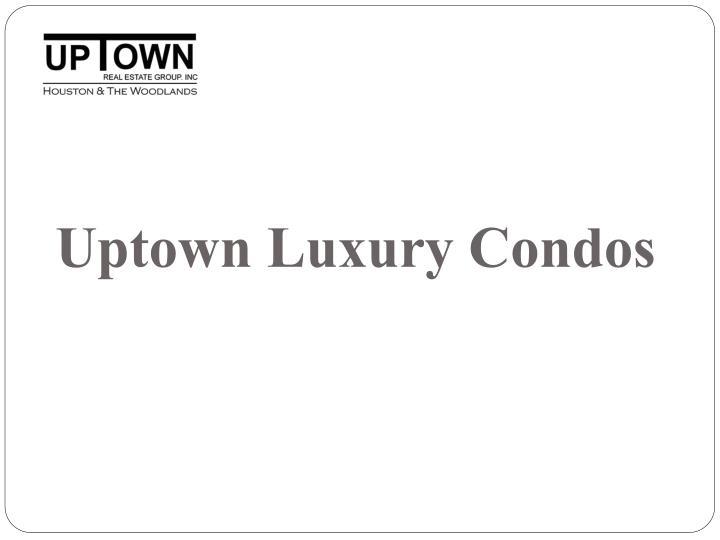 Uptown Luxury Condos