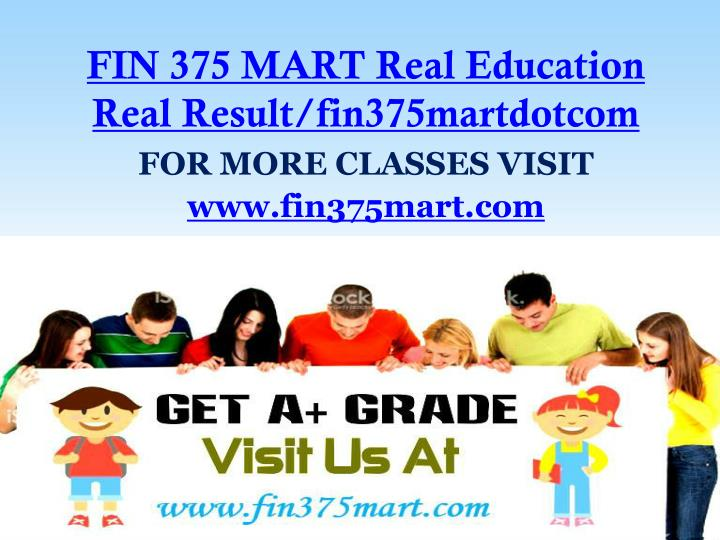Fin 375 mart real education real result fin375martdotcom