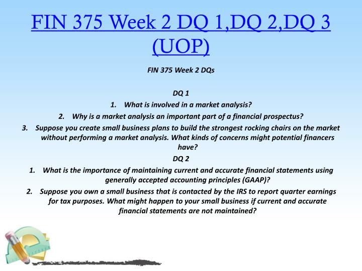 FIN 375 Week 2 DQ 1,DQ 2,DQ 3 (UOP)