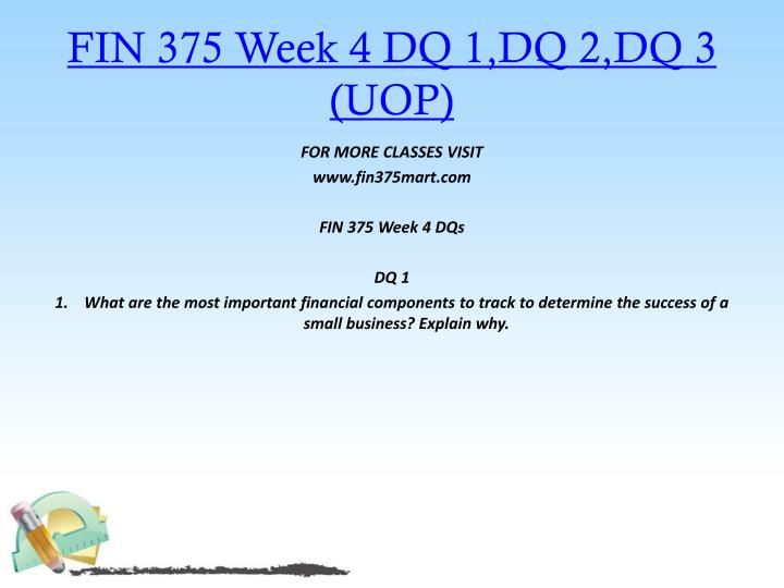 FIN 375 Week 4 DQ 1,DQ 2,DQ 3 (UOP)