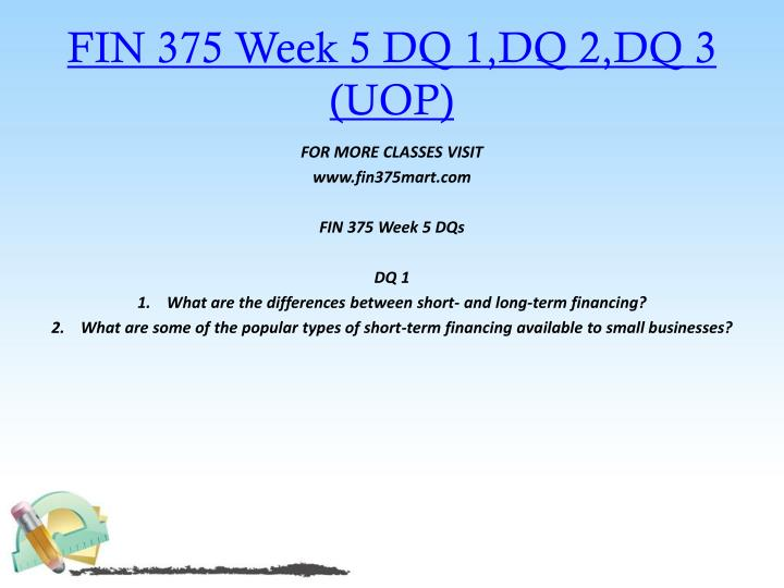 FIN 375 Week 5 DQ 1,DQ 2,DQ 3 (UOP)