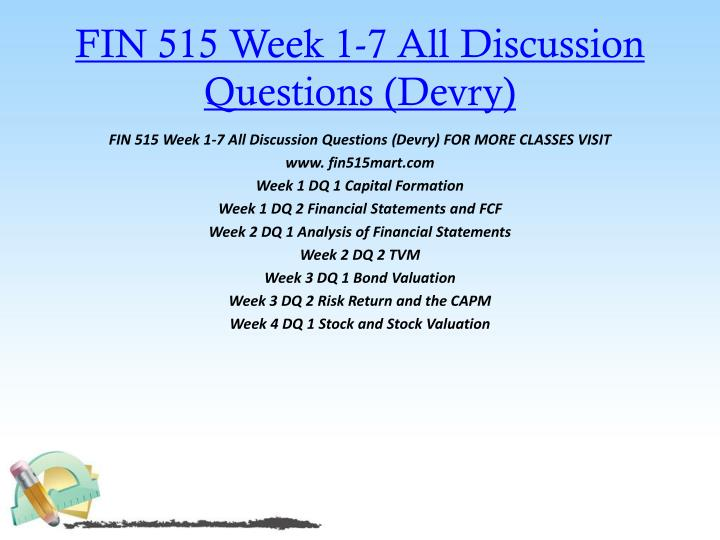 FIN 515 Week 1-7 All Discussion Questions (