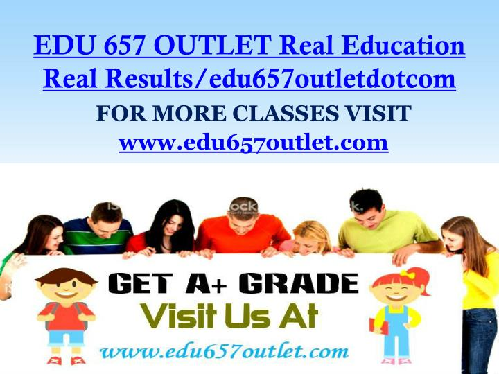 Edu 657 outlet real education real results edu657outletdotcom
