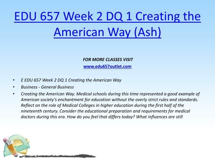 EDU 657 Week 2 DQ 1 Creating the American Way (Ash)