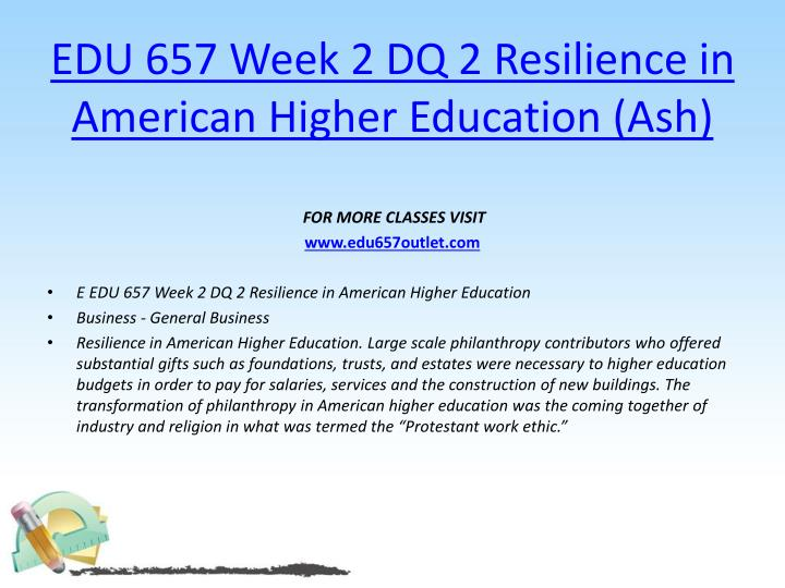 EDU 657 Week 2 DQ 2 Resilience in American Higher Education (Ash)