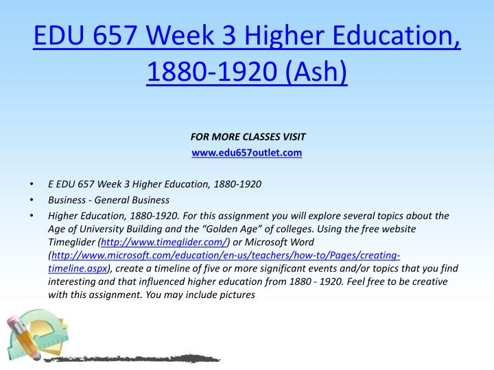 EDU 657 Week 3 Higher Education, 1880-1920 (Ash)
