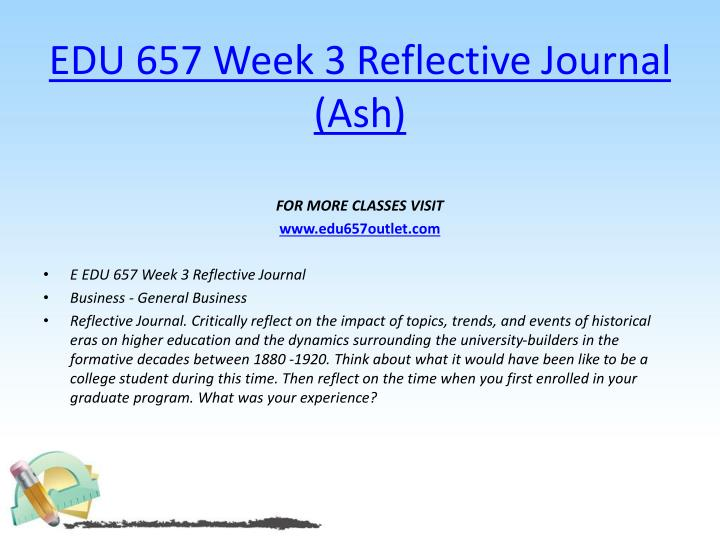 EDU 657 Week 3 Reflective Journal (Ash)