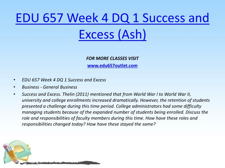 EDU 657 Week 4 DQ 1 Success and Excess (Ash)