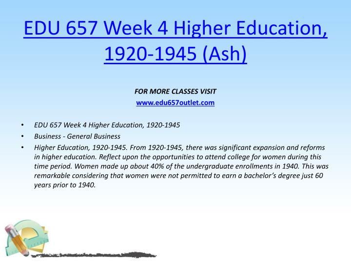 EDU 657 Week 4 Higher Education, 1920-1945 (Ash)