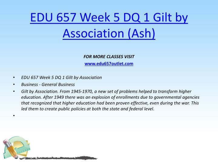 EDU 657 Week 5 DQ 1 Gilt by Association (Ash)