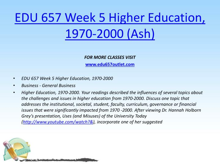 EDU 657 Week 5 Higher Education, 1970-2000 (Ash)