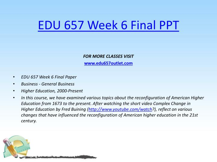 EDU 657 Week 6 Final PPT