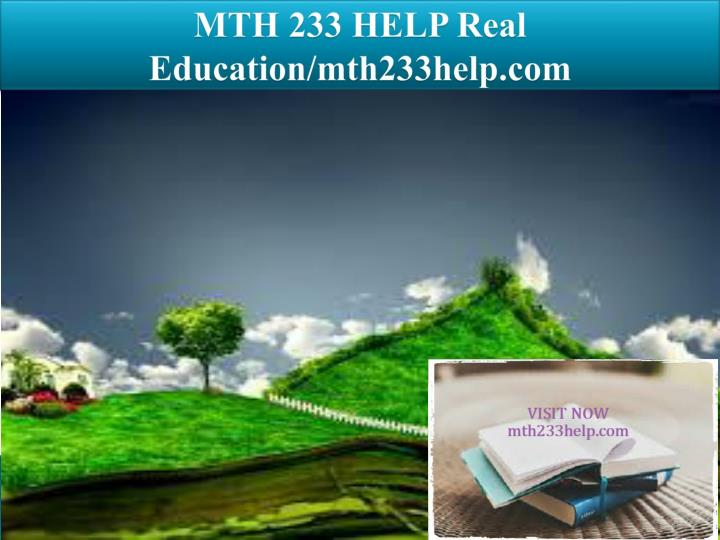 Mth 233 help real education mth233help com