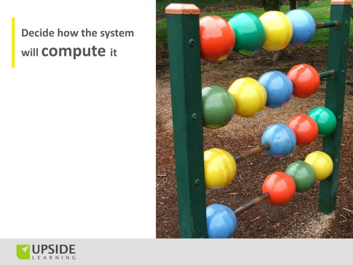 Decide how the system