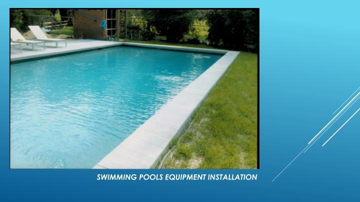 Swimming pools equipment installation