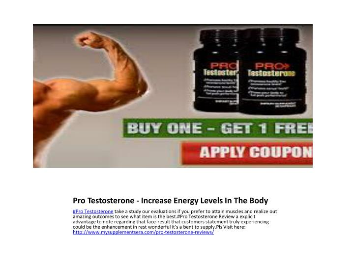 Pro Testosterone - Increase Energy Levels In The Body
