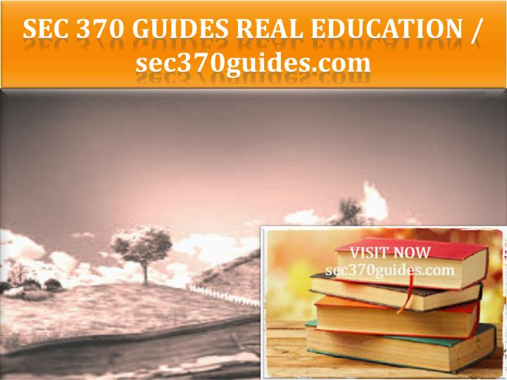 SEC 370 GUIDES Real Education /