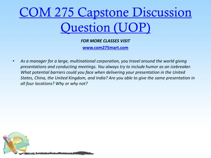 COM 275 Capstone Discussion Question (UOP)