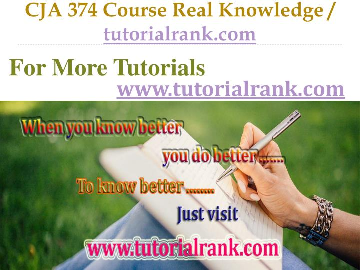 Cja 374 course real knowledge tutorialrank com