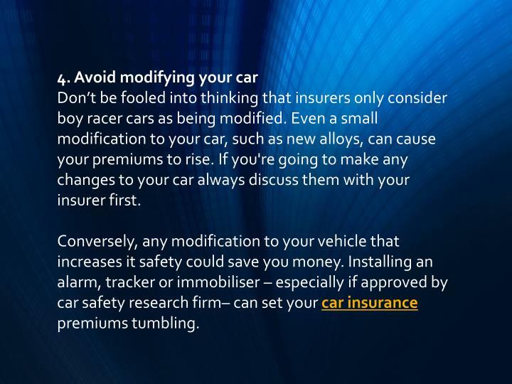 4. Avoid modifying your car