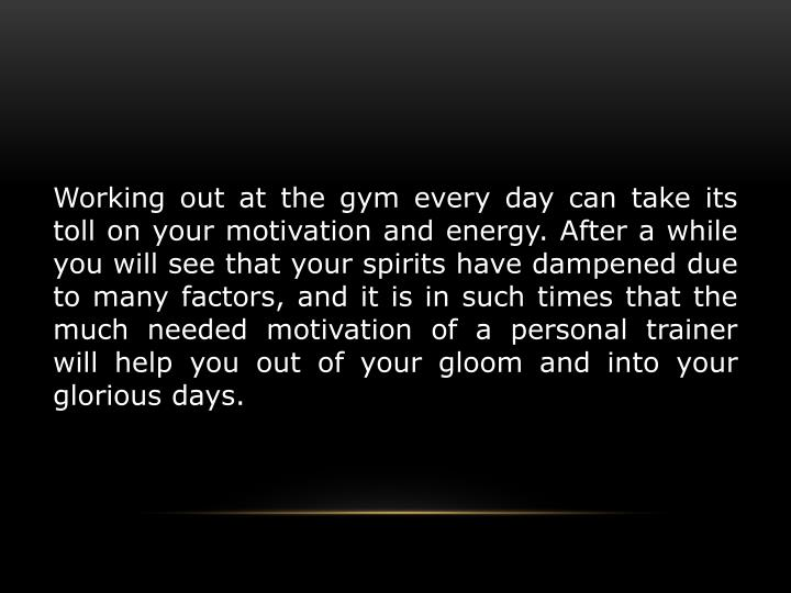 Working out at the gym every day can take its toll on your motivation and energy. After a while you ...