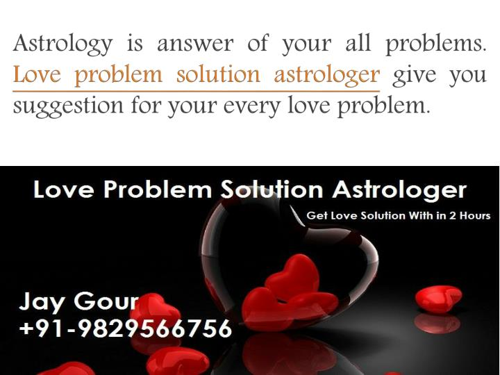 Astrology is answer of your all problems.
