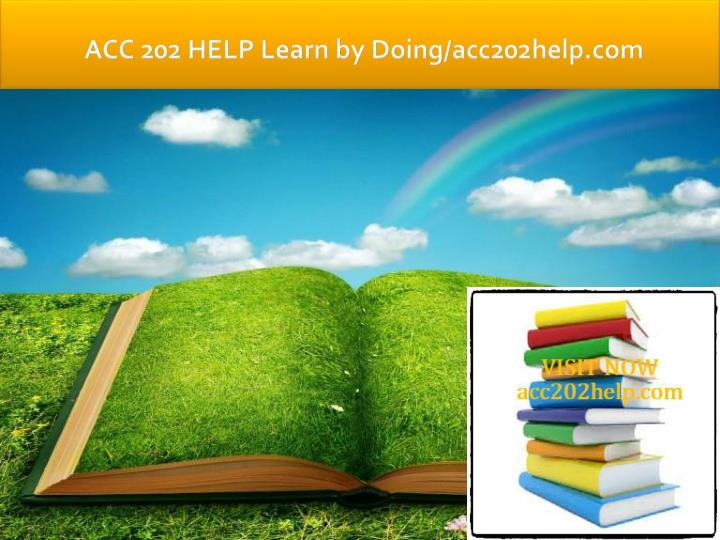 Acc 202 help learn by doing acc202help com