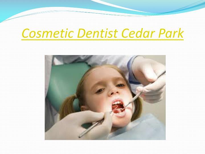 Cosmetic Dentist Cedar Park
