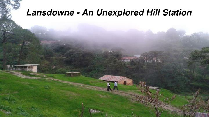 Lansdowne an unexplored hill station
