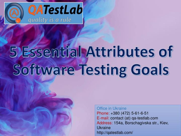 5 essential attributes of software testing goals
