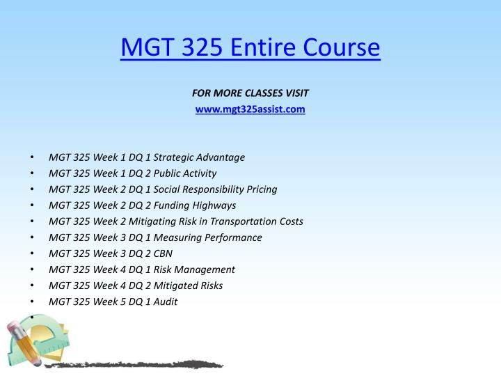 MGT 325 Entire Course