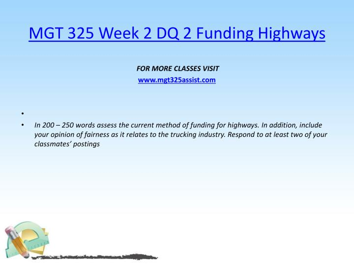 MGT 325 Week 2 DQ 2 Funding Highways
