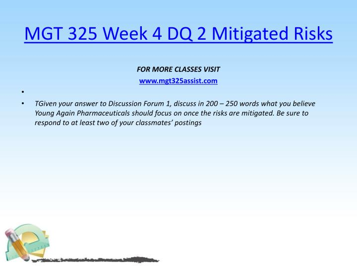 MGT 325 Week 4 DQ 2 Mitigated Risks