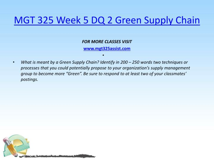 MGT 325 Week 5 DQ 2 Green Supply Chain