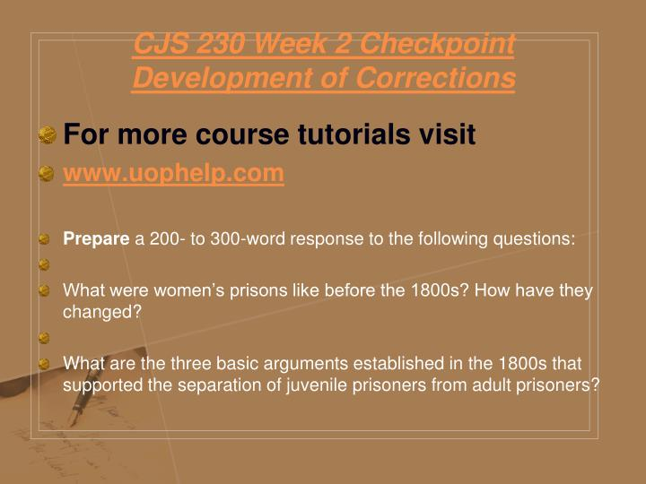 CJS 230 Week 2 Checkpoint Development of Corrections