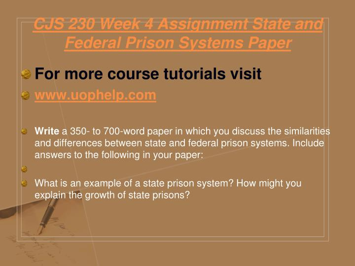 CJS 230 Week 4 Assignment State and Federal Prison Systems Paper