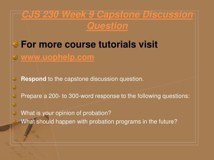 CJS 230 Week 9 Capstone Discussion Question