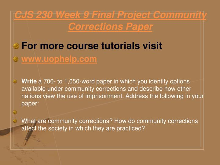 CJS 230 Week 9 Final Project Community Corrections Paper
