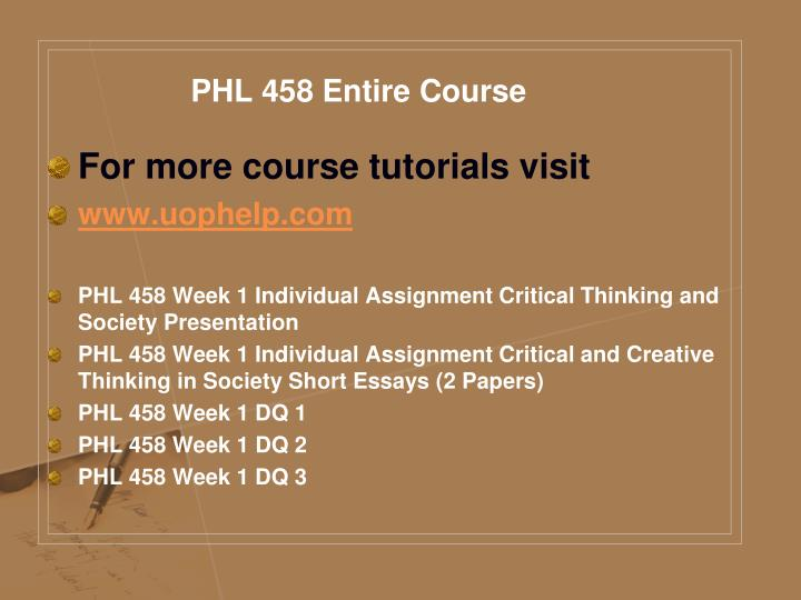 PHL 458 Entire Course